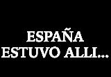 España estuvo allí