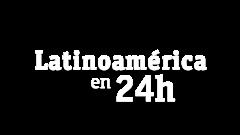 Latinoamérica en 24 horas