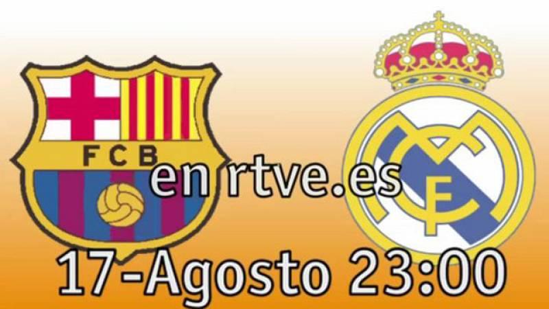 El Camp Nou decidirá el primer trofeo de la temporada, mano a mano entre Barça y Madrid, y se verá en directo por La 1, RNE, móviles y RTVE.es el próximo 17 de agosto
