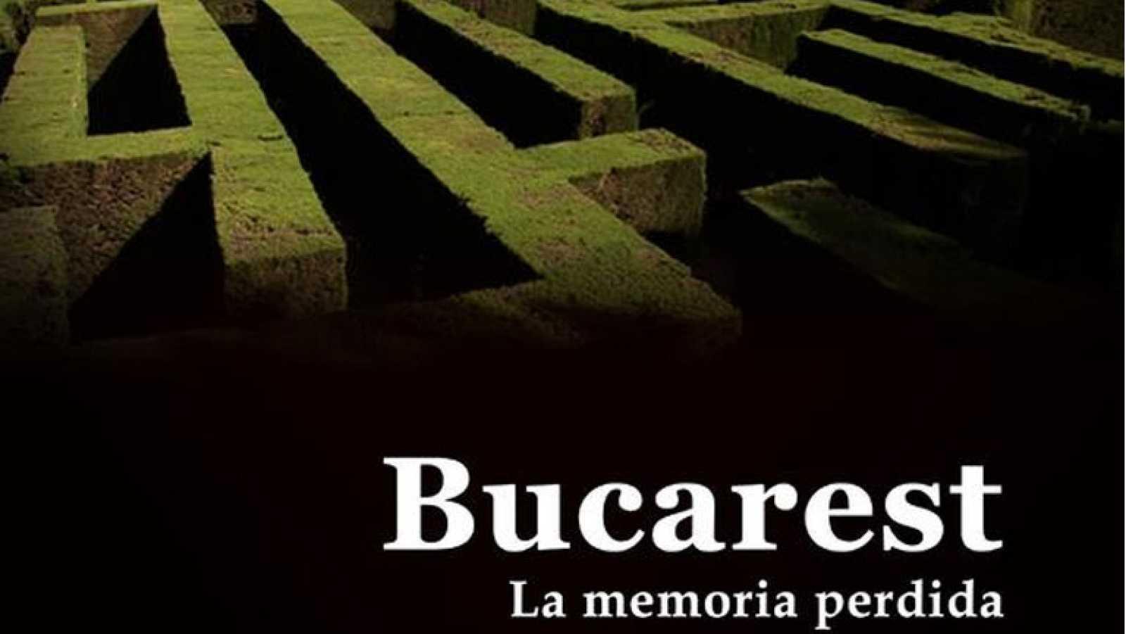 El documental - Bucarest, la memoria perdida - Ver ahora