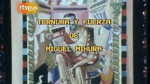 Ternura y fuerza de Miguel Mihura