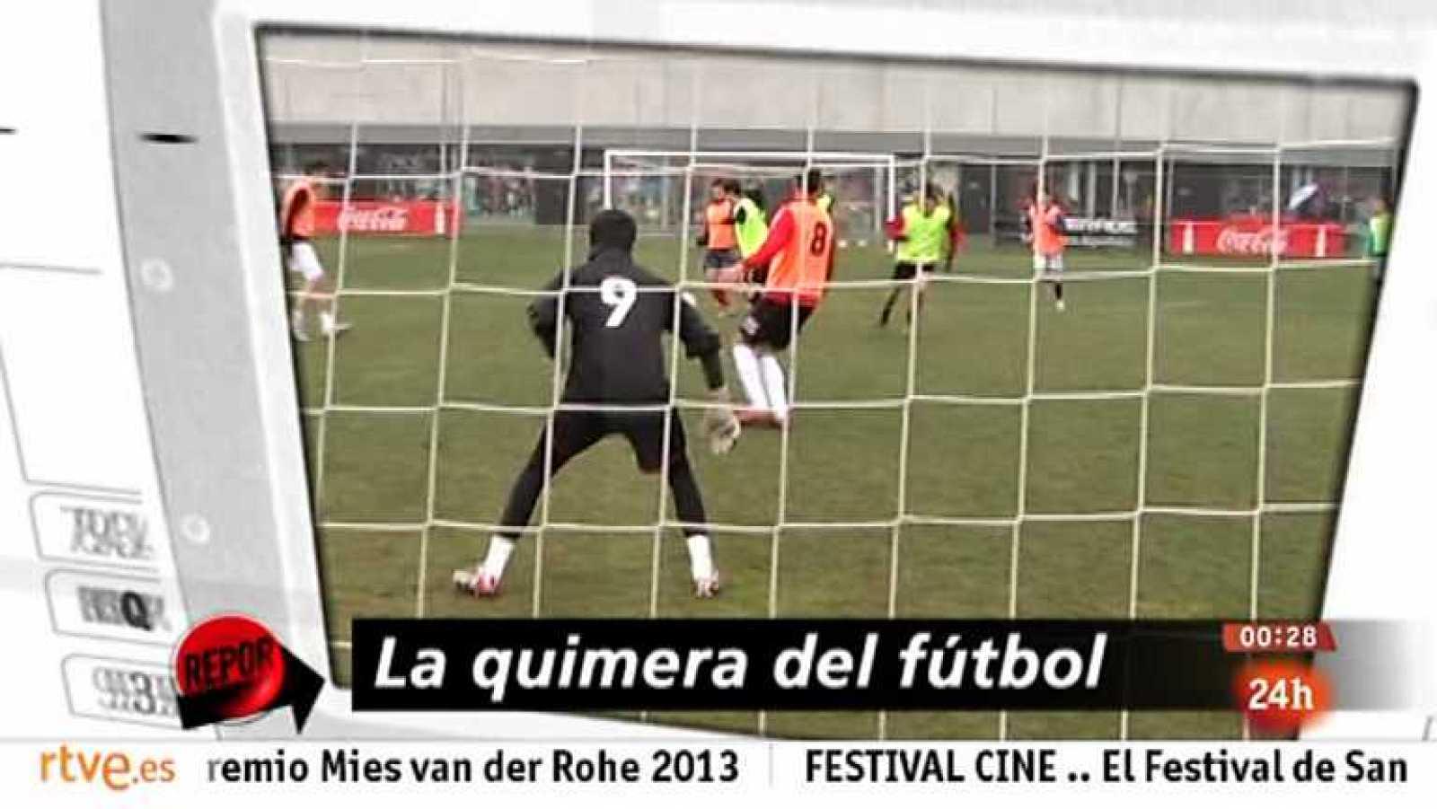 Repor - La quimera del fútbol - Ver ahora