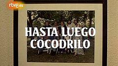 Comienzo de 'Hasta luego cocodrilo' (1992)