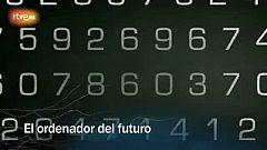 Redes - El ordenador del futuro - avance
