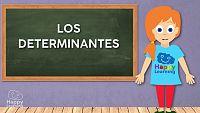 LENGUA - Los determinantes. ¿Qué son los determinantes? ¿Sabéis cuantos tipos existen?