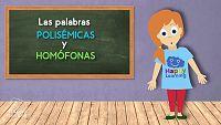 LENGUA - Las palabras polisémicas y homófonas