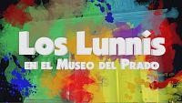 Lunnis de leyenda - Especial Los Lunnis en el Museo del Prado