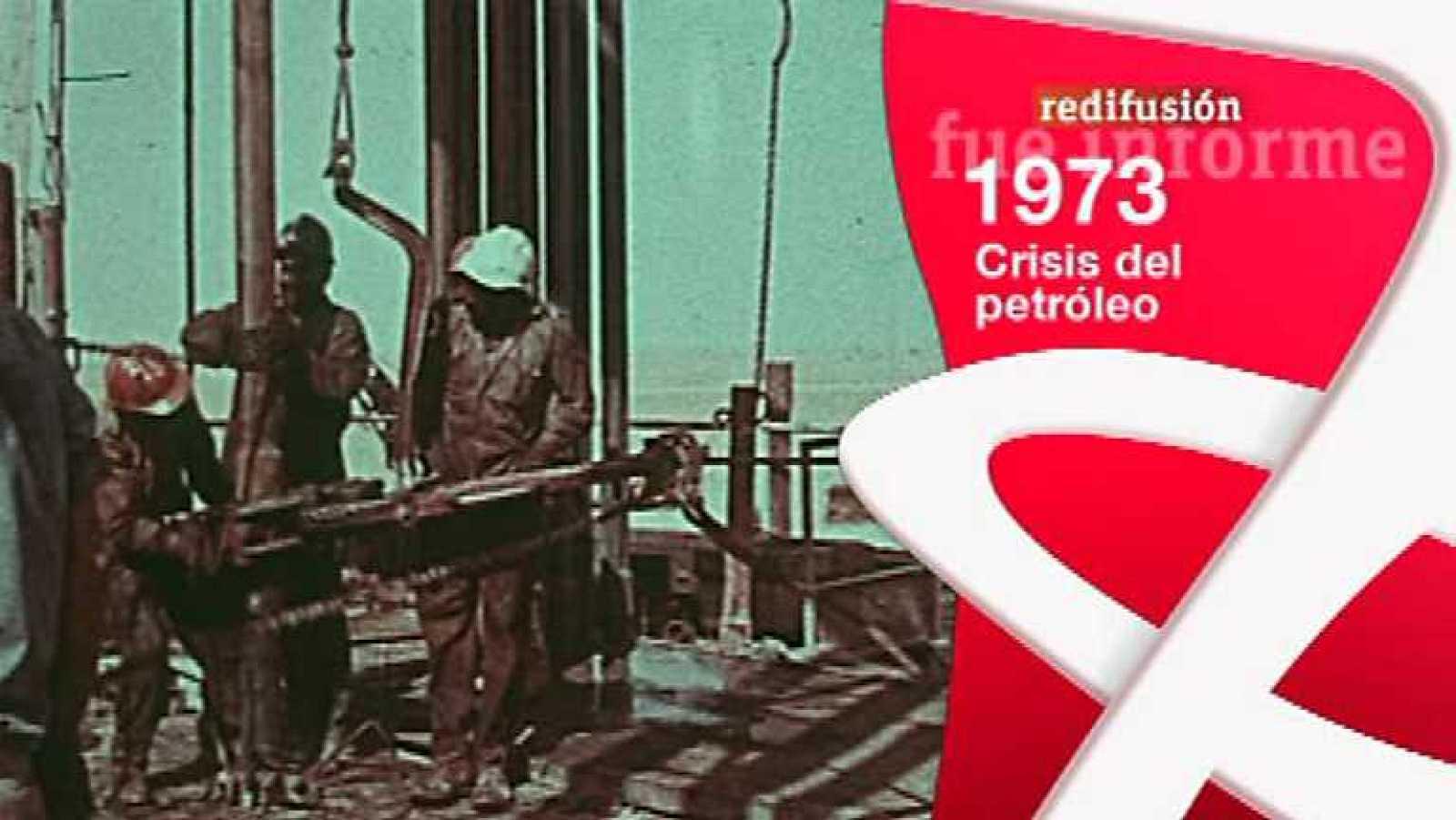 Fue Informe - Crisis del petróleo (1973) - Ver ahora