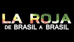 Así empieza 'La Roja: de Brasil a Brasil'