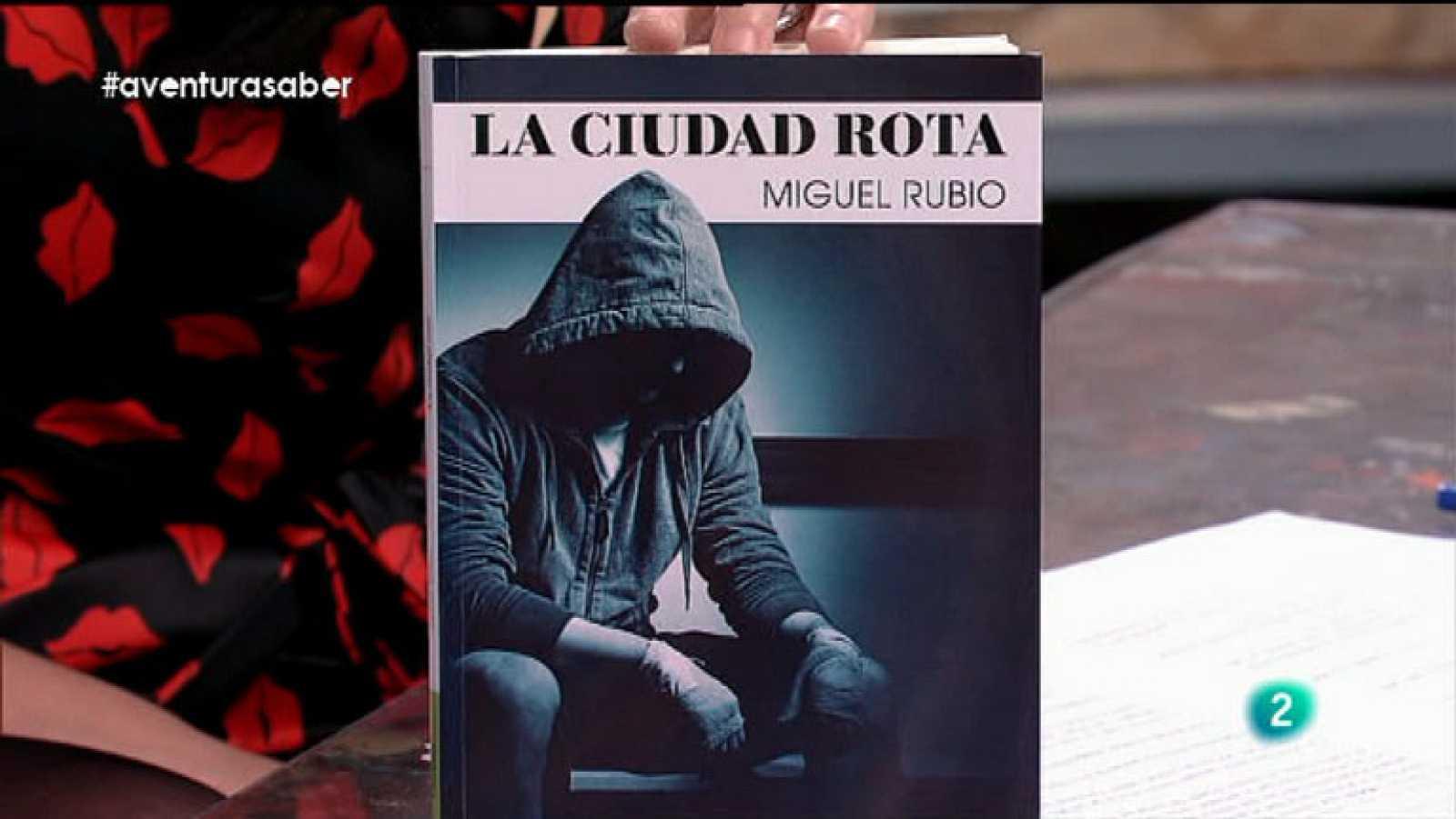 La Aventura del Saber. Miguel Rubio. La ciudad rota