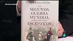La Aventura del Saber. Con Juan Eslava Galán, 'La Segunda Guerra Mundial contada para escépticos'.