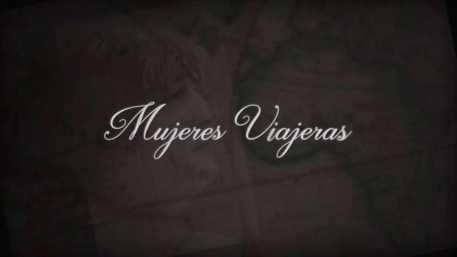 Mujeres Viajeras - Cabecera de la serie