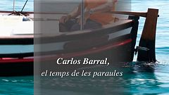 Especial TVE Catalunya - Carlos Barral, el temps de les paraules