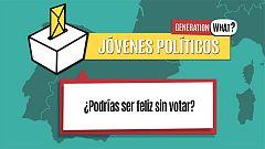 Jóvenes políticos en Generation What: ¿Podrías ser feliz sin votar?