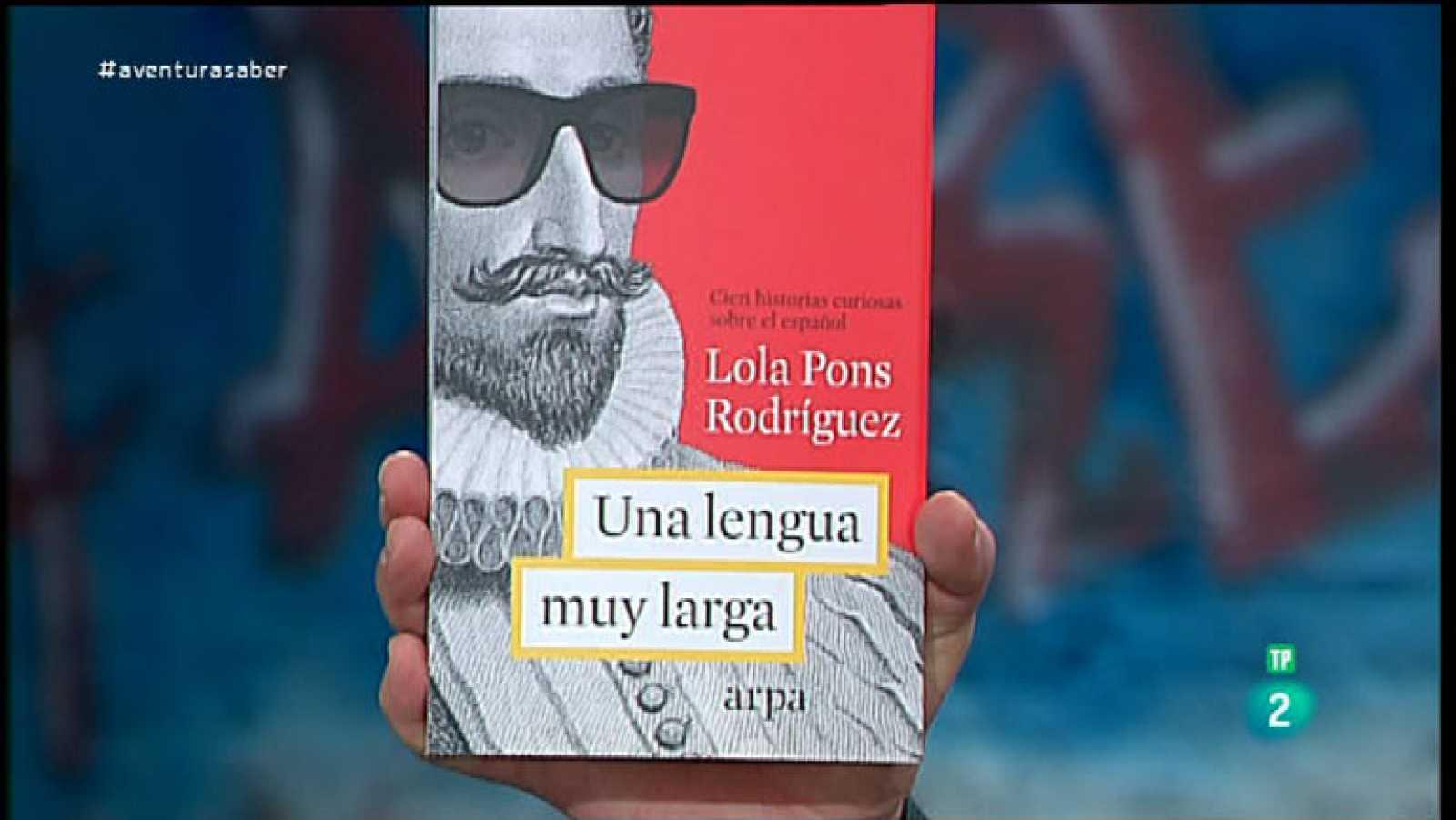 La Aventura del Saber.  ¿Una lengua muy larga¿, Lola Pons Rodríguez.