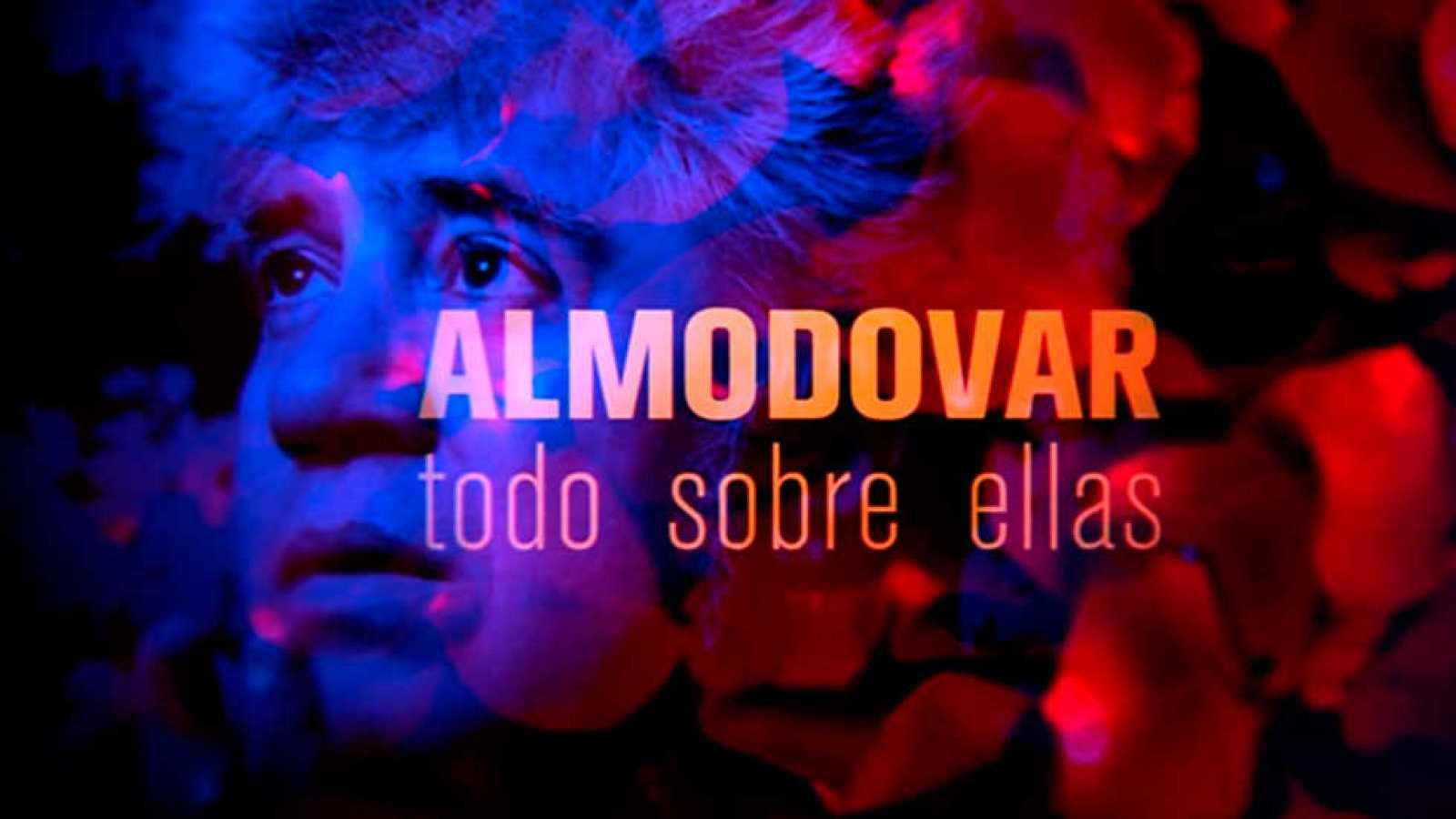 El documental - Almodóvar, todo sobre ellas: Almodóvar por sus musas - ver ahora
