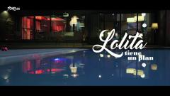 Lolita tiene un plan - Así comienza 'Lolita tiene un plan'