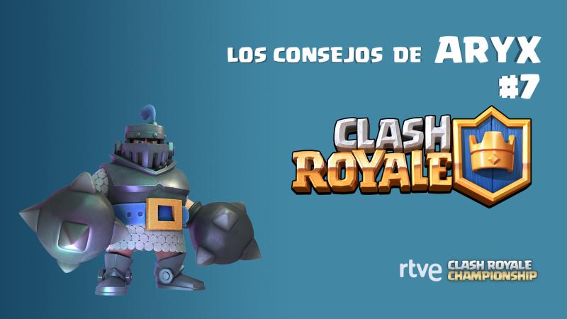 Clash Royale - Los consejos de Aryx - Los mejores mazos según el modo de juego