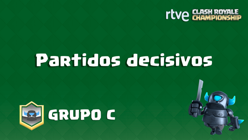 RTVE Clash Royale Championship. Grupo C - Partidos decisivos