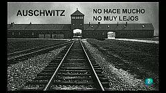 La Aventura del Saber - Auschwitz. No hace mucho. No muy lejos