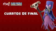 RTVE Clash Royale Challenge. Gran final - Cuartos de final