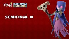 RTVE Clash Royale Challenge. Gran final - Semifinal 1
