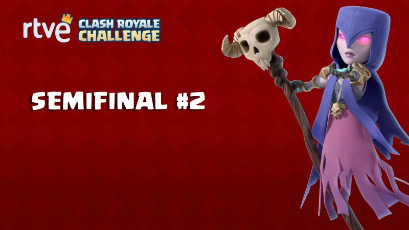 RTVE Clash Royale Challenge. Gran final - Semifinal 2