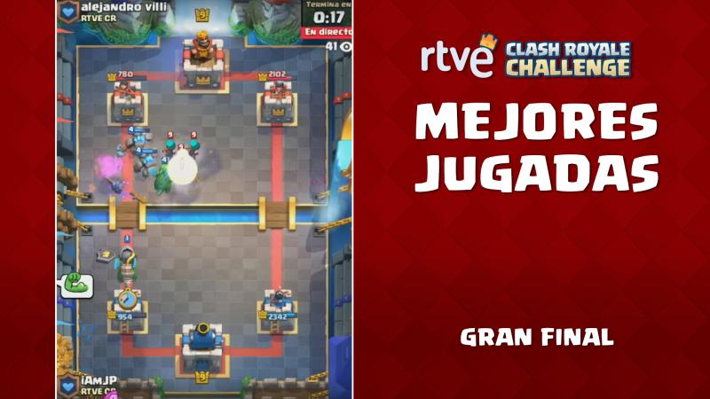 RTVE Clash Royale Challenge. Gran final - Las mejores jugadas