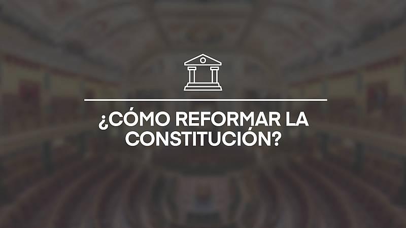 Las dos vías para reformar la Constitución