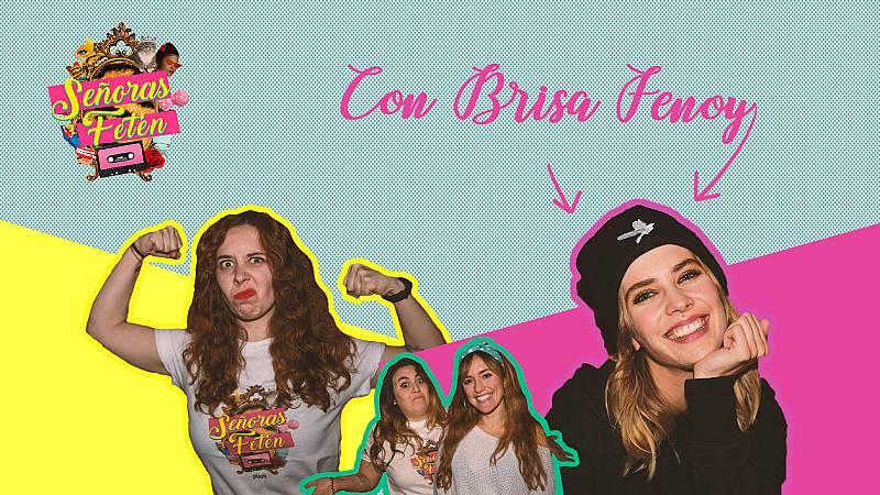 Señoras Fetén - Mira ya el segundo programa, con Brisa Fenoy