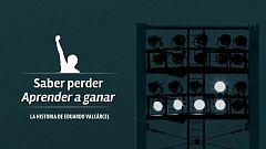 Fútbol - Documental 'Saber perder, aprender a ganar'
