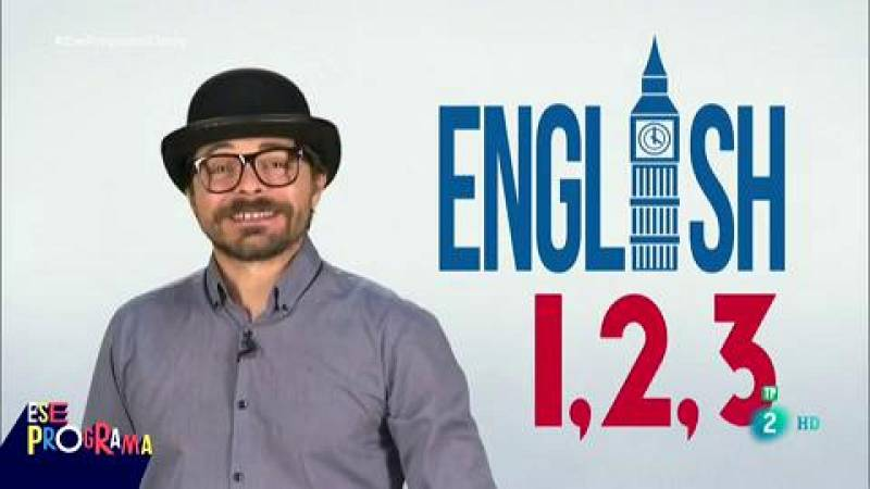Ese programa - English 1,2,3