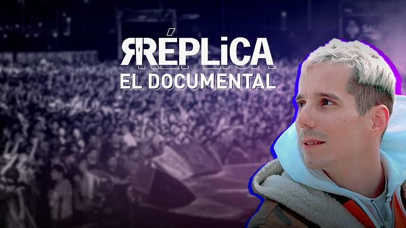 Réplica - Réplica. El documental
