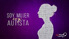 Soy mujer... soy autista - Así es el universo de una mujer autista