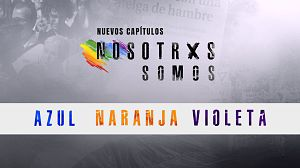 Llega Azul, Naranja y Violeta, los nuevos Nosotrxs Somos