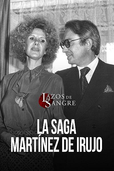 T2 - La saga Martínez de Irujo
