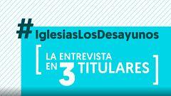 La entrevista a Pablo Iglesias en 'Los desayunos de TVE' en tres titulares