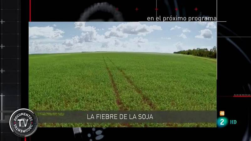 Documentos TV -  La fiebre de la soja - Avance