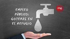 Radio 5 actualidad - Empleo Público: Goteras en el refugio