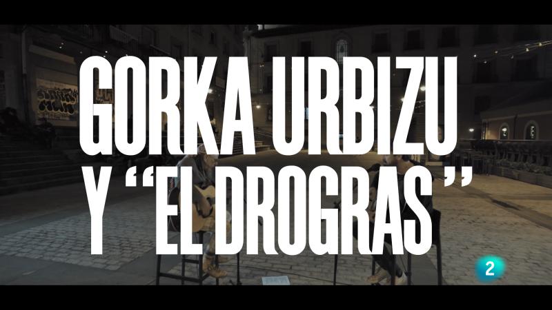 """Un país para escucharlo - Escuchando Navarra y La Rioja - Gorka Urbizu y """"El Drogas"""": """"Maravillas"""""""