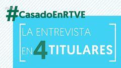 Cuatro titulares de la entrevista a Pablo Casado en RTVE