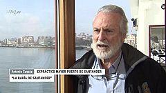 ¿Te acuerdas? - Antonio Cuesta, Expráctico Mayor Puerto de Santander