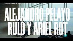 Un país para escucharlo - Alejandro Pelayo, Rulo y Ariel Rot  'La última bala'