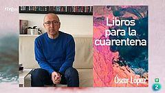 Las recomendaciones de Óscar López para sobrellevar el confinamiento