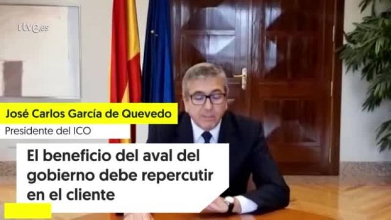 """José Carlos García de Quevedo (ICO): """"El beneficio del aval del gobierno debe repercutir en el cliente"""""""