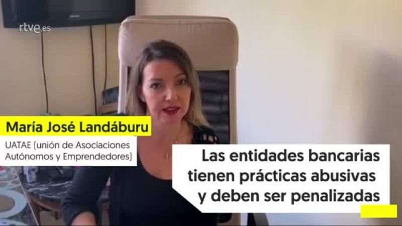 """María José Landáburu (UATAE): """"Las entidades bancarias tienen prácticas abusivas y deben ser penalizadas"""""""