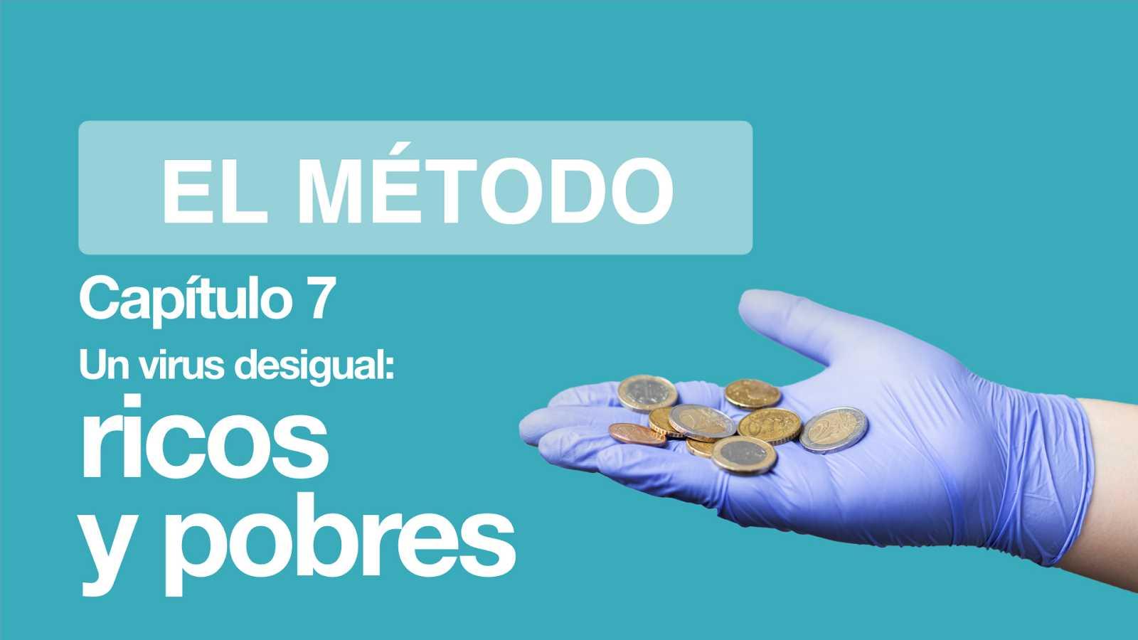El Método | Un virus desigual: ricos y pobres