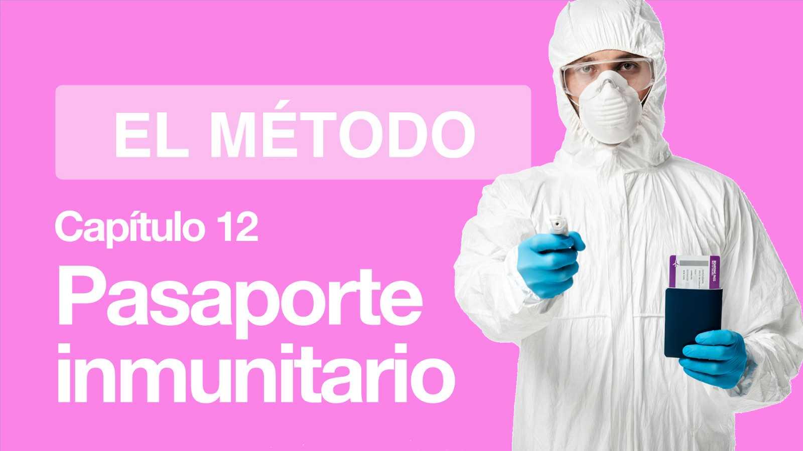 El Método   Capítulo 12: Reinfecciones y pasaporte inmunitario
