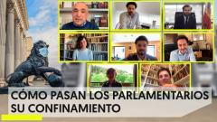 ¿Cómo pasan los parlamentarios su confinamiento?