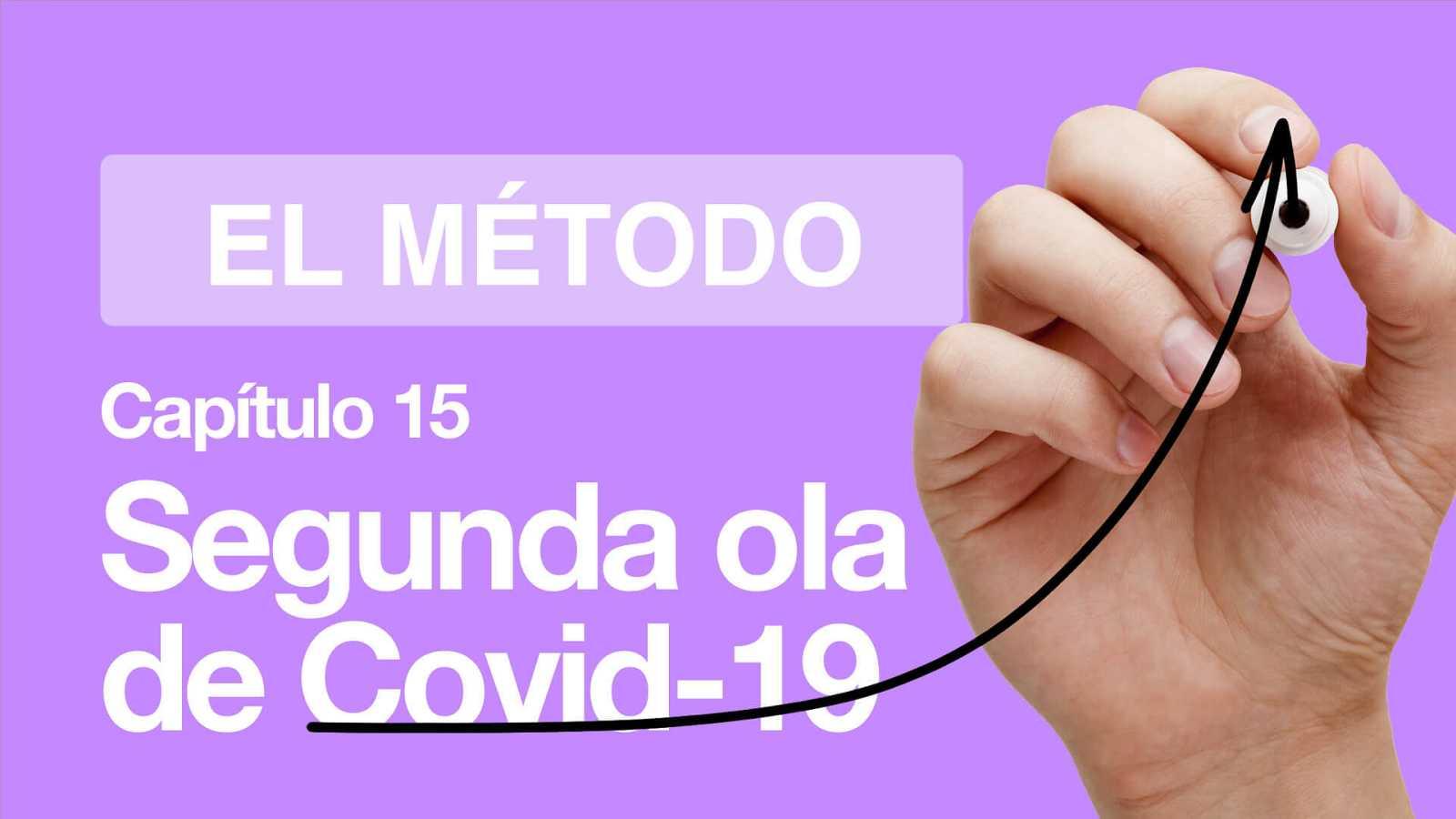 El Método | Capítulo 15: Cómo será una segunda ola de Covid 19